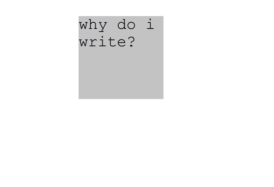 why do I write?