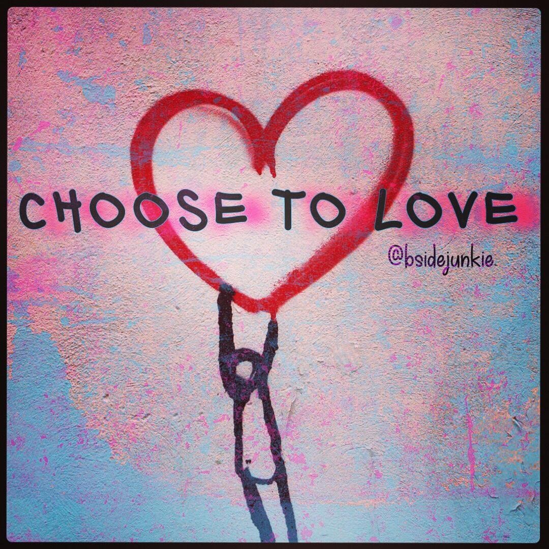 I chose love